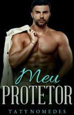 Meu Protetor  by TatyNomedes