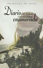 Diario de una cristiana enamorada by Princess_Of_King