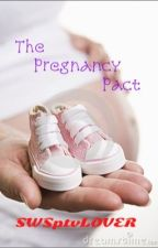 The Pregnancy Pact (COMPLETED) by Anissa_Eylene555