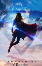 Supergirl (Kara Danvers) X Reader  by Gumballino