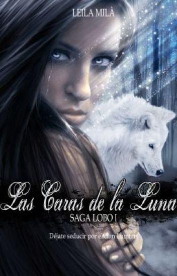 Sinopsis Las Caras de la luna - Primer libro Saga Lobo (Autopublicada)