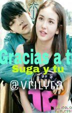 Gracias A Ti [ Suga Y Tu ]  by Vrilyta