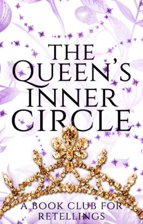 The Queen's Inner Circle |a retellings book club| by FairytaleCommunity