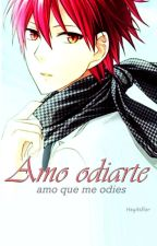 Amo odiarte | Akashi Seijuro by HeyItsFlorr