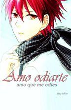 Amo odiarte   Akashi Seijuro by HeyItsFlorr