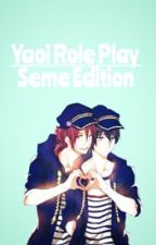 Yaoi Role Play Seme Edition (RE-UPLOADED) by Anoxias