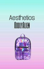 Aesthetics by oddlyalien