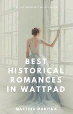 Best Historical Romance in Wattpad! by martinamartinaaa