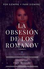 La obsesión de los Romanov +18 by Anprin_Pink