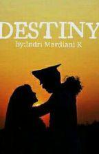 Destiny(END) by Indrimardianiii