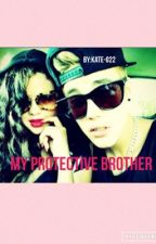 My Protective Brother - Justin Bieber Fan-Fiction by Kate-022