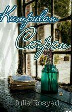 Kumpulan CERPEN by JuliaRosyad9