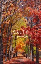 salty | rant book by lemonlawrence