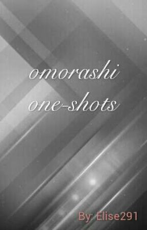 Um... Omorashi One-shots by Elise291