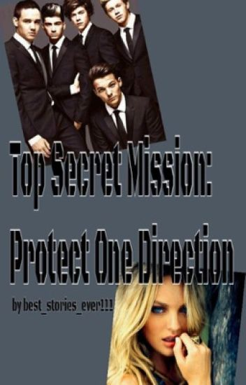 TOP SECRET MISSION: PROTECT ONE DIRECTION