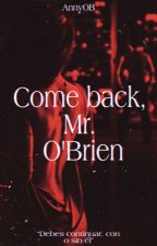 Come back, Mr. O'Brien by anny_Obrien24