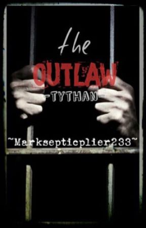 The Outlaw (Tythan Fanfiction!)  by Marksepticplier233
