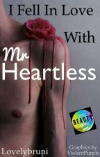 I fell in love with Mr Heartless by lovelybruni