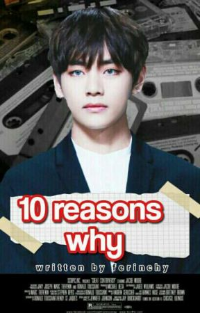 10 reasons why by ferinchy