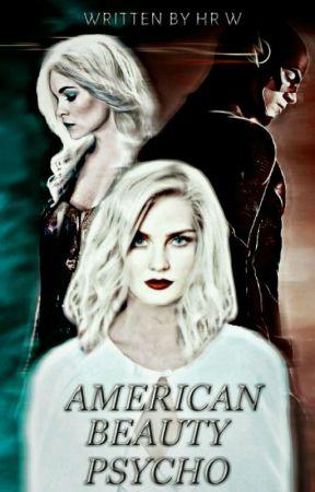 American Beauty-Psycho - Arrowverse by PenNameCrystalVibe