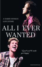 All I Ever Wanted (NARRY STORAN) by Ohmymofos1D