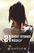 21 Short Stories Weekly by wahyuFM
