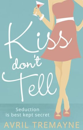 Kiss Don't Tell by AvrilTremayne