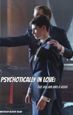 Psychotically In Love: The Villain and a Hero  by VicktorTellini