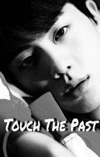 Touch The Past by dhifanur24