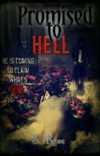 Promised to Hell (Slow Updates) by Heyden2Rosenow
