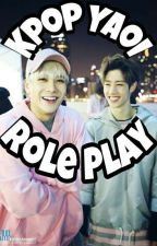 ♡K Pop Role Play♡ Yaoi only ~ by Yaoi_King_Suga