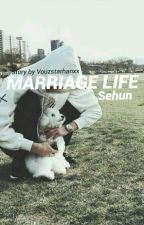 marriage life-sehun (Slow Update) by Vouzstarhanxx