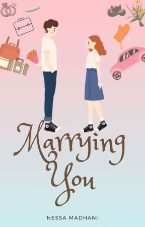 Marrying You by nessamadhani