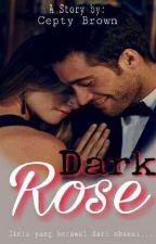 DARK ROSE by ceptybrown