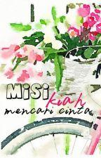 Misi Kiah Mencari Cinta by TypewriterPink