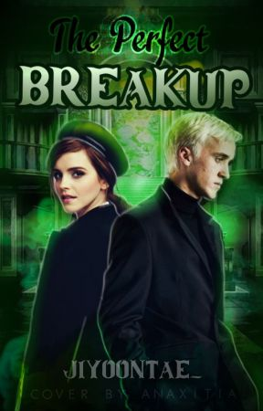 The perfect breakup || Dramione by Slytherin_Potterhead