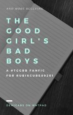 The Good Girl's Bad Boys ➸ One Shots by DemiGabs