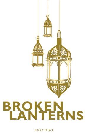 Broken Lanterns [ZIAM] by fxckthat