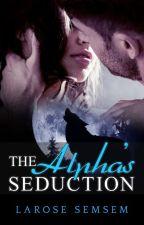 The Alpha's Seduction by La_Rose_Semsem