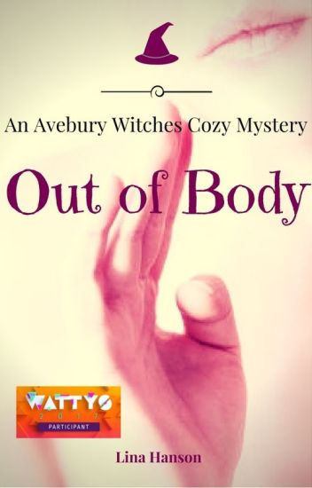 Out of Body - Third Avebury Witches Cozy Mystery