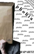 PHOBIA by mapartzii
