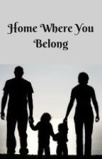Home Where You Belong - Harry Centric by Harry_8_Louis
