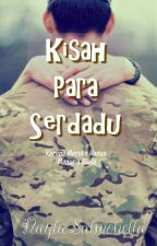 Kisah Para Serdadu (Kumpulan Cerpen Sekali Habis) by NaylaSalmonella