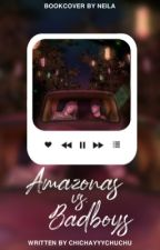 AMAZONAS VS. BADBOYS by chichayyychuchu