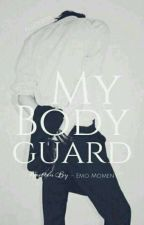 My Bodyguard by -EmoMoment