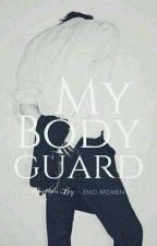 My Bodyguard by -EmoMoment