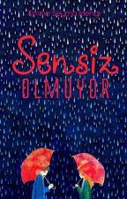Sensiz Olmuyor (2017) by seymaendless