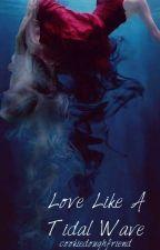 Love Like A Tidal Wave (Kellic) by cookiedoughfriend