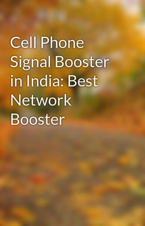Cell Phone Signal Booster in India: Best Network Booster by networkbooster