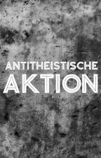 Aktion gegen Religion, Esoterik und Gottesglauben  by Nemoih
